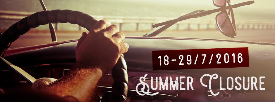 Summer closure: 18-29/07/2016